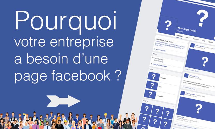 Pourquoi votre entreprise a besoin d'une page facebook ?