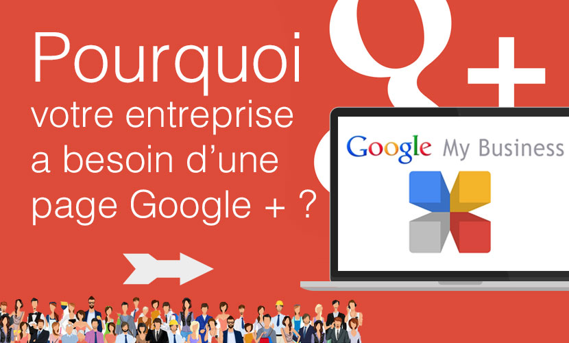 Pourquoi votre entreprise a besoin d'une page Google plus ?