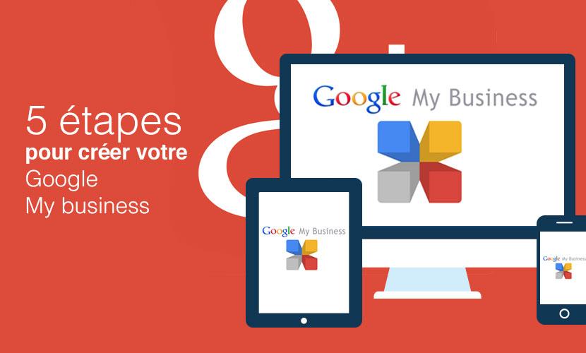 Comment créer une page Google my Business en 5 étapes