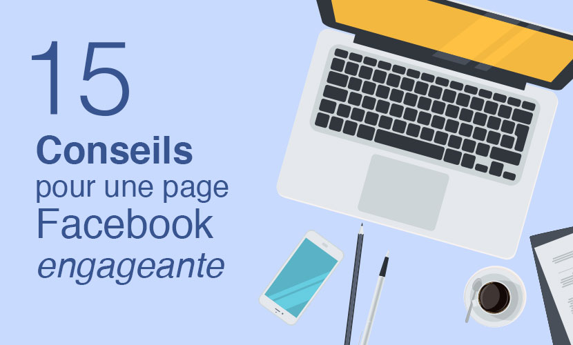 15 conseils pour une page Facebook Engageante