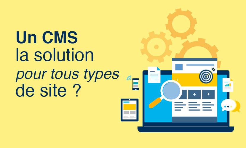 Un CMS la solution pour tous types de site ?