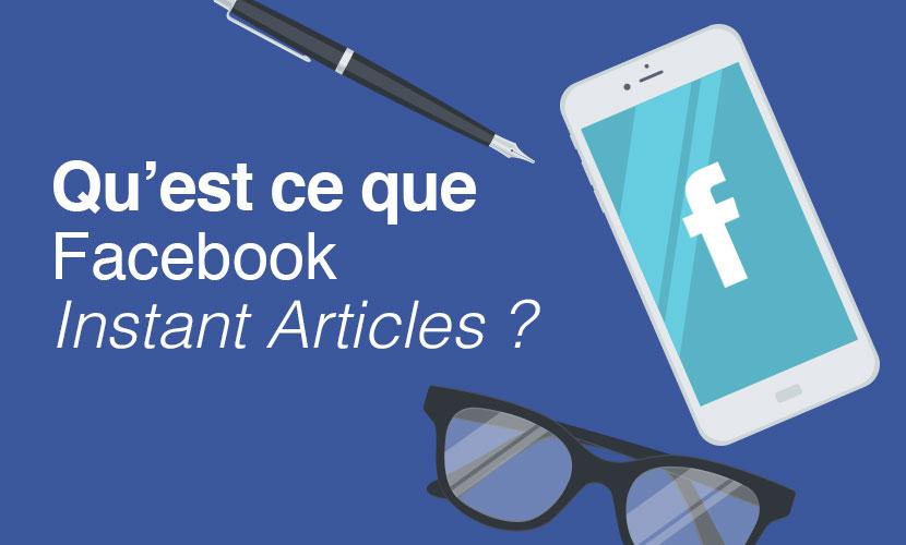 Qu'est-ce que Facebook instant articles ?