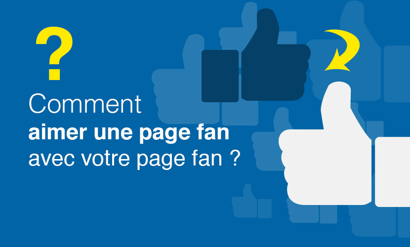 Comment-aimer-une-page-fan-avec-votre-page-fan