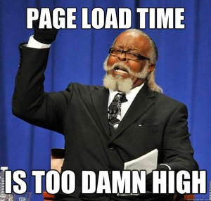 Page Load time Is too damn high