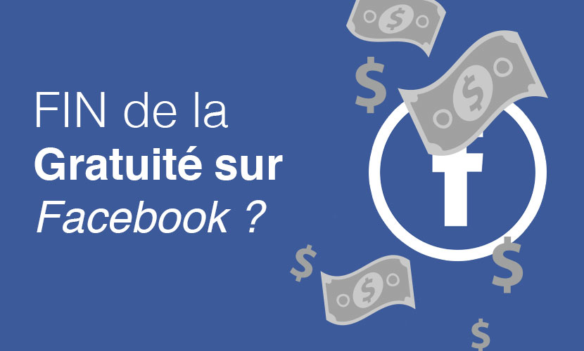 Bien connu La fin de la gratuité sur Facebook ? - BR82