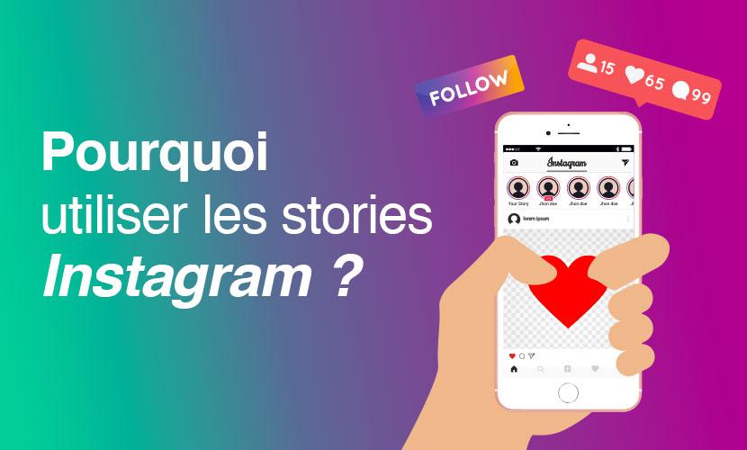 Pourquoi utiliser les stories Instagram ?