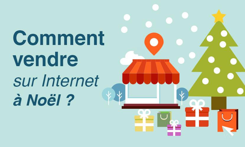 Comment vendre sur internet à Noël ?