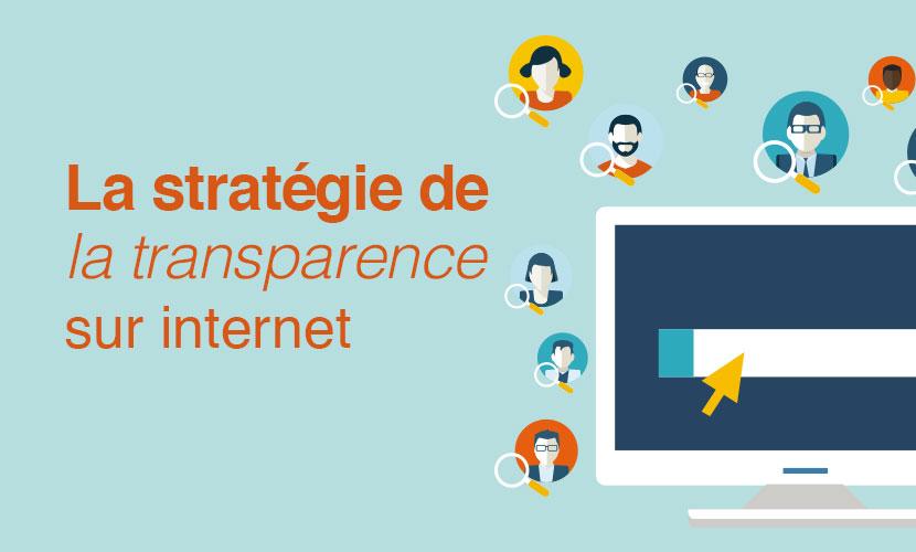 La stratégie de la transparence sur Internet