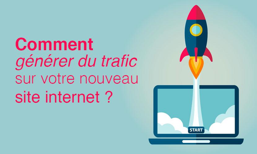 Comment générer du trafic sur votre nouveau site ?