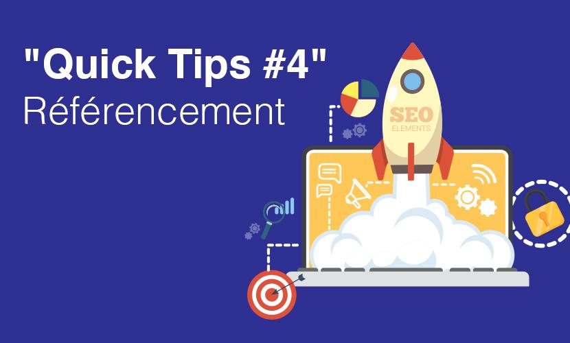 """""""Quick Tips #4"""" Référencement"""